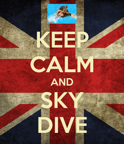 Poster: KEEP CALM AND SKY DIVE