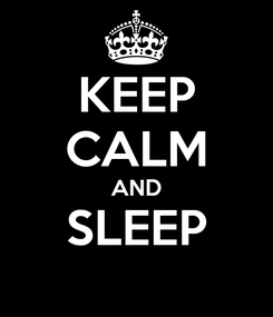 Poster: KEEP CALM AND SLEEP