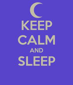 Poster: KEEP CALM AND SLEEP