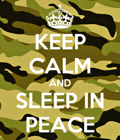 Poster: KEEP CALM AND SLEEP IN PEACE