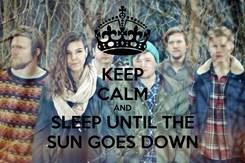 Poster: KEEP CALM AND SLEEP UNTIL THE SUN GOES DOWN