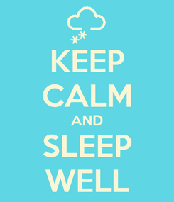 Poster: KEEP CALM AND SLEEP WELL