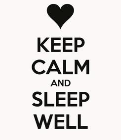 Poster: KEEP CALM AND SLEEP WELL