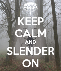 Poster: KEEP CALM AND SLENDER ON