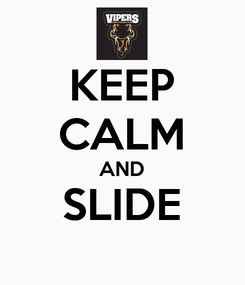 Poster: KEEP CALM AND SLIDE