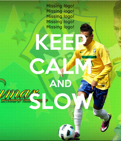 Poster: KEEP CALM AND SLOW
