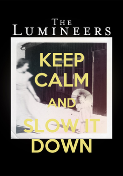 Poster: KEEP CALM AND SLOW IT DOWN