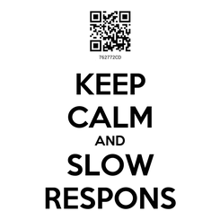 Poster: KEEP CALM AND SLOW RESPONS