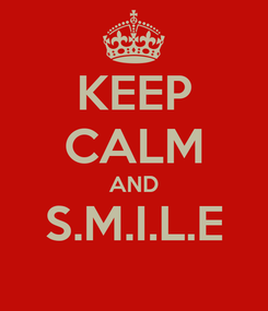 Poster: KEEP CALM AND S.M.I.L.E