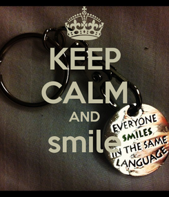 Poster: KEEP CALM AND smile
