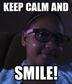 Poster: KEEP CALM AND SMILE!