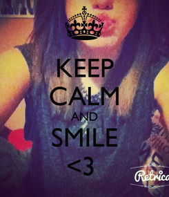 Poster: KEEP CALM AND SMILE <3