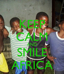 Poster: KEEP CALM AND SMILE AFRICA