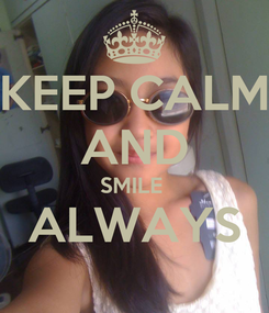 Poster: KEEP CALM AND SMILE  ALWAYS