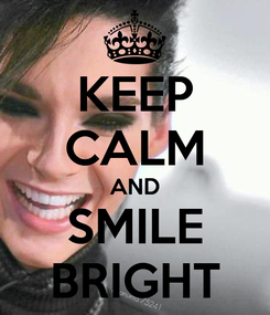 Poster: KEEP CALM AND SMILE BRIGHT