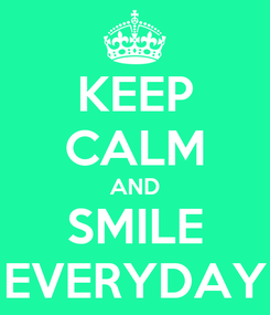 Poster: KEEP CALM AND SMILE EVERYDAY