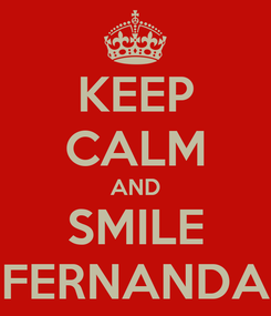 Poster: KEEP CALM AND SMILE FERNANDA