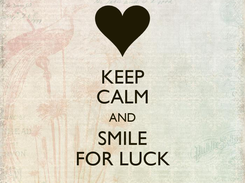 Poster: KEEP CALM AND SMILE FOR LUCK