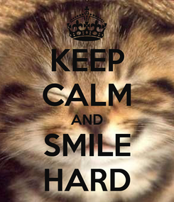 Poster: KEEP CALM AND SMILE HARD