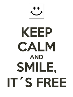 Poster: KEEP CALM AND SMILE, IT´S FREE