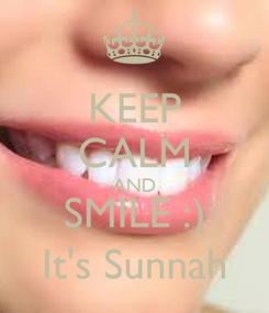 Poster: KEEP CALM AND SMILE :) It's Sunnah