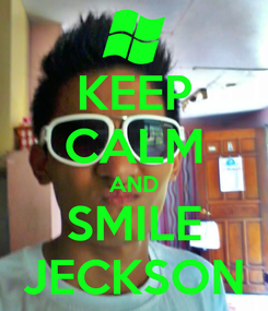 Poster: KEEP CALM AND SMILE JECKSON