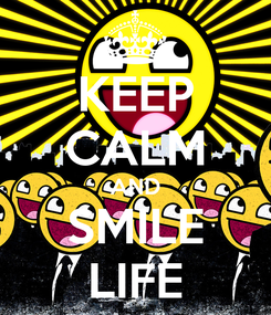 Poster: KEEP CALM AND SMILE LIFE