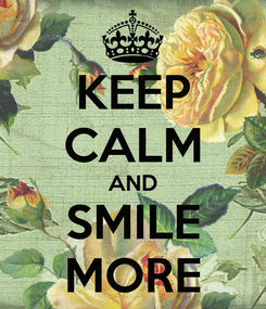Poster: KEEP CALM AND SMILE MORE