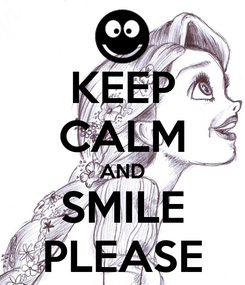 Poster: KEEP CALM AND SMILE PLEASE