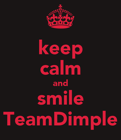 Poster: keep calm and smile TeamDimple