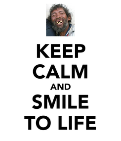 Poster: KEEP CALM AND SMILE TO LIFE