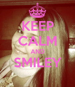 Poster: KEEP CALM AND SMILEY