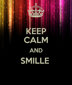 Poster: KEEP CALM AND SMILLE