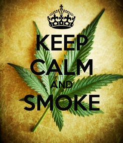 Poster: KEEP CALM AND SMOKE