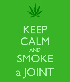 Poster: KEEP CALM AND SMOKE a JOINT