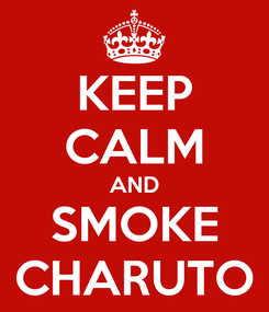 Poster: KEEP CALM AND SMOKE CHARUTO