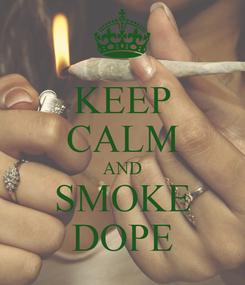 Poster: KEEP CALM AND SMOKE DOPE