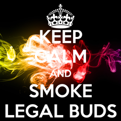 Poster: KEEP CALM AND SMOKE LEGAL BUDS