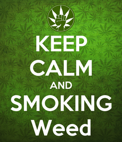 Poster: KEEP CALM AND SMOKING Weed