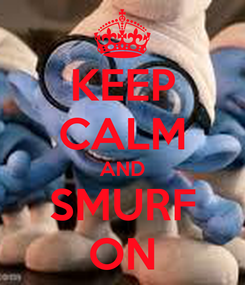 Poster: KEEP CALM AND SMURF ON