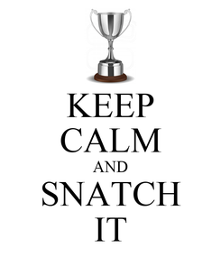 Poster: KEEP CALM AND SNATCH IT