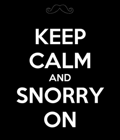 Poster: KEEP CALM AND SNORRY ON