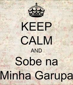 Poster: KEEP CALM AND Sobe na Minha Garupa