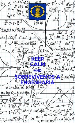 Poster: KEEP CALM AND SOBREVIVEMOS A ENGENHARIA