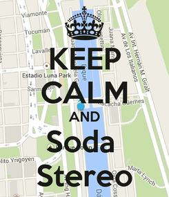 Poster: KEEP CALM AND Soda  Stereo
