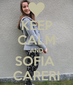 Poster: KEEP CALM AND SOFIA  CARERI