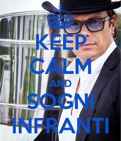 Poster: KEEP CALM AND SOGNI INFRANTI