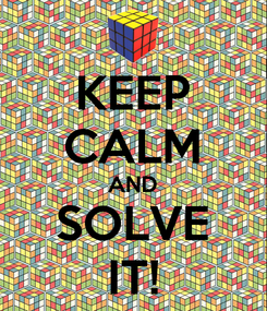 Poster: KEEP CALM AND SOLVE IT!