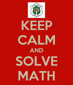 Poster: KEEP CALM AND SOLVE MATH