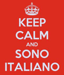 Poster: KEEP CALM AND SONO ITALIANO